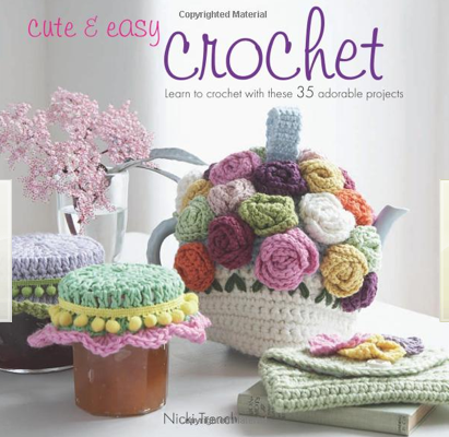 Cute & Easy Crochet - Nicky Trench